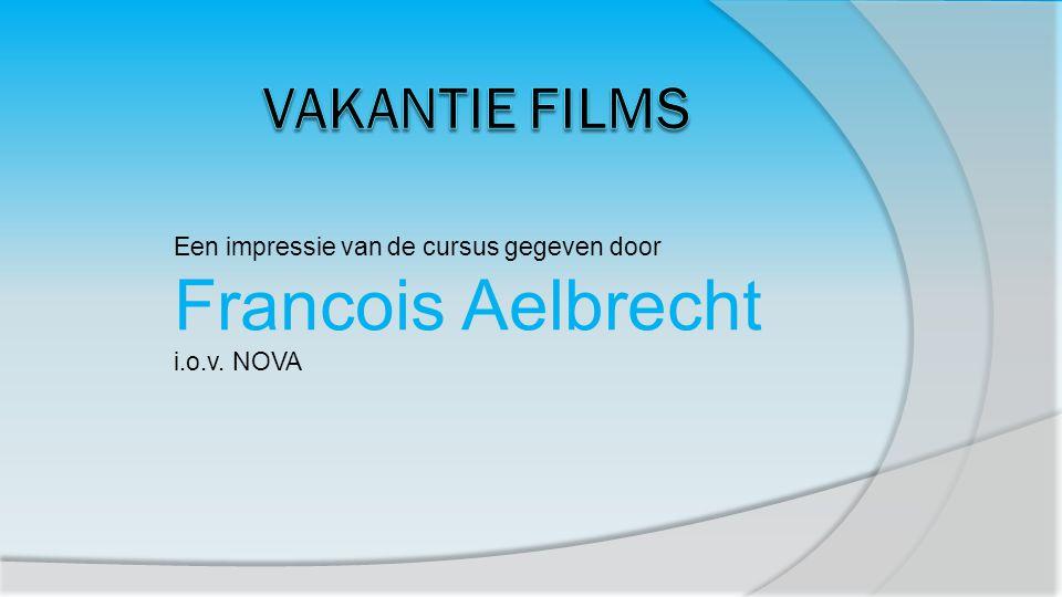 Francois Aelbrecht Vakantie films