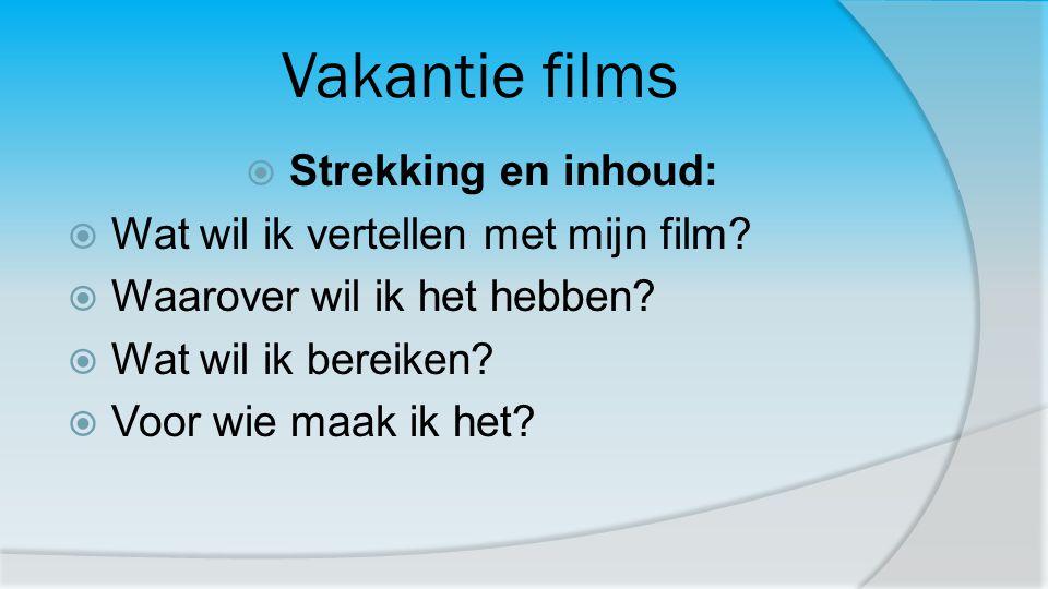 Vakantie films Strekking en inhoud: