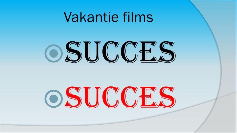 Vakantie films SUCCES