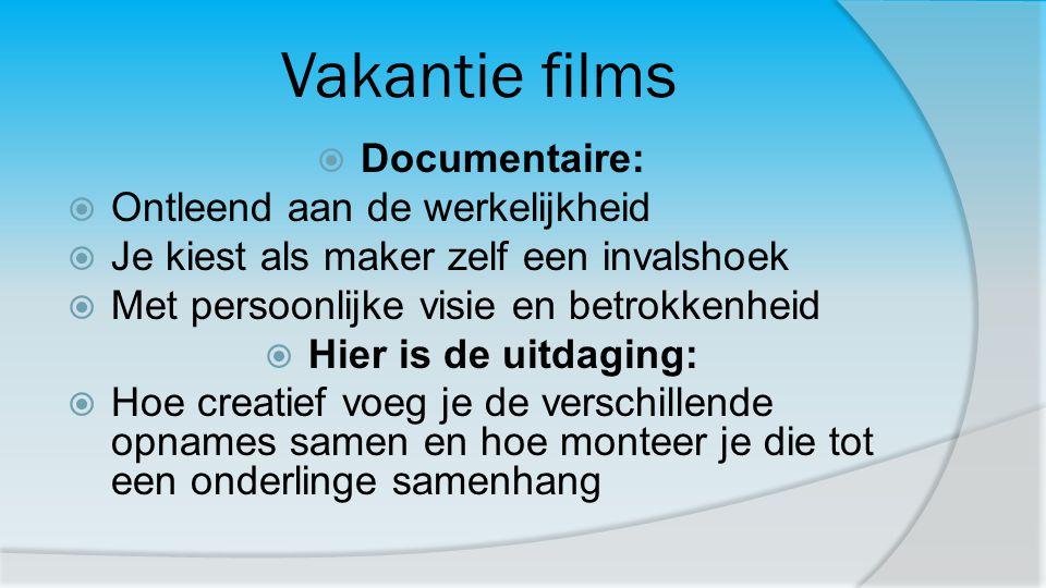 Vakantie films Documentaire: Ontleend aan de werkelijkheid