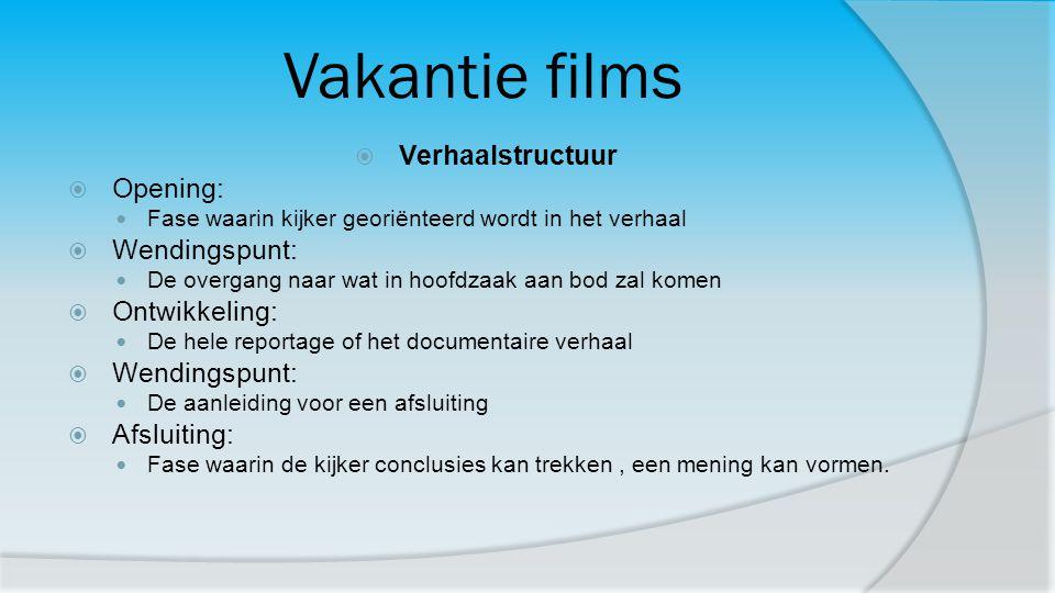 Vakantie films Verhaalstructuur Opening: Wendingspunt: Ontwikkeling: