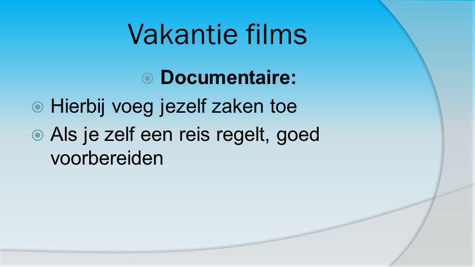 Vakantie films Documentaire: Hierbij voeg jezelf zaken toe