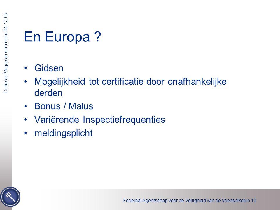 En Europa Gidsen. Mogelijkheid tot certificatie door onafhankelijke derden. Bonus / Malus. Variërende Inspectiefrequenties.