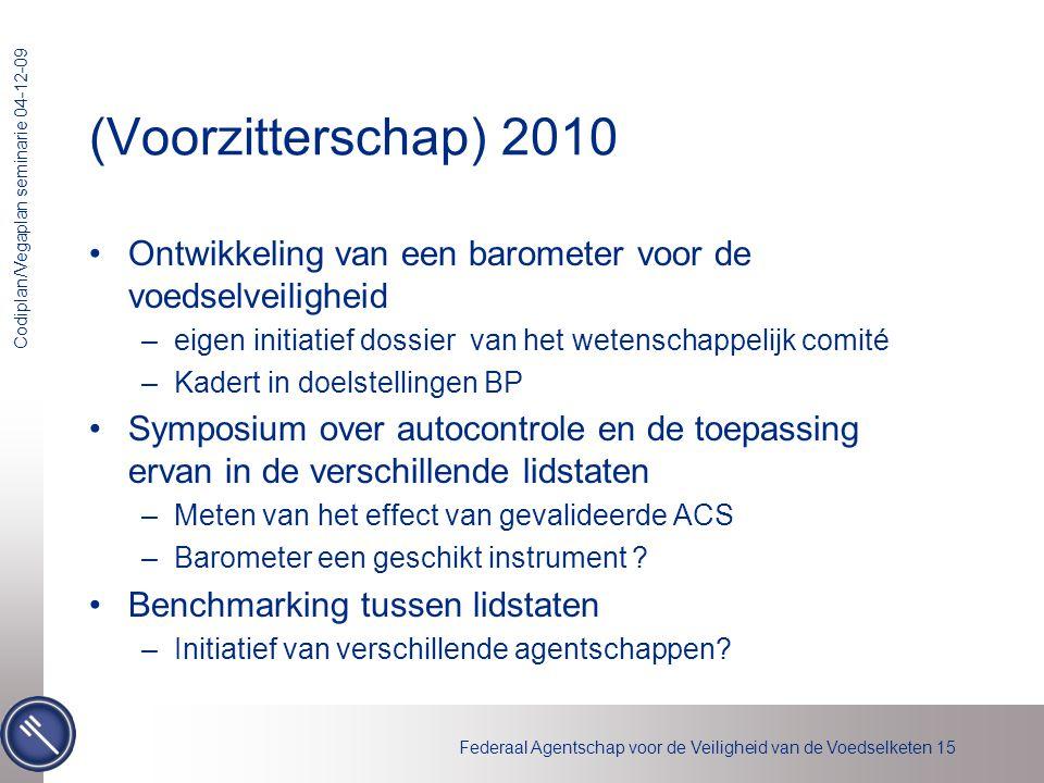 (Voorzitterschap) 2010 Ontwikkeling van een barometer voor de voedselveiligheid. eigen initiatief dossier van het wetenschappelijk comité.