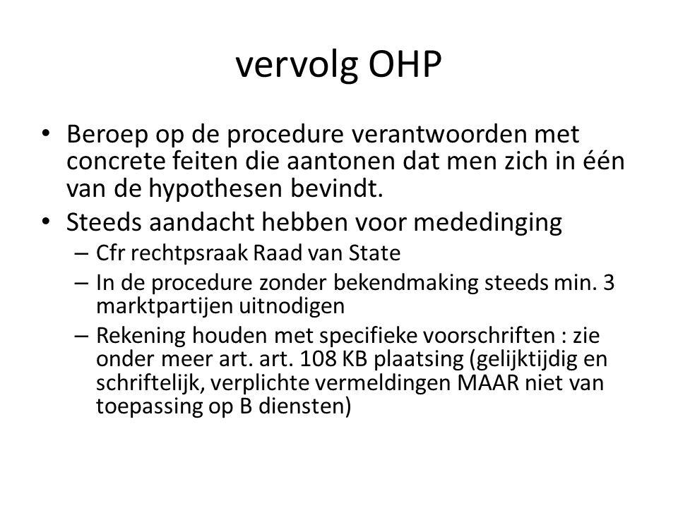 vervolg OHP Beroep op de procedure verantwoorden met concrete feiten die aantonen dat men zich in één van de hypothesen bevindt.