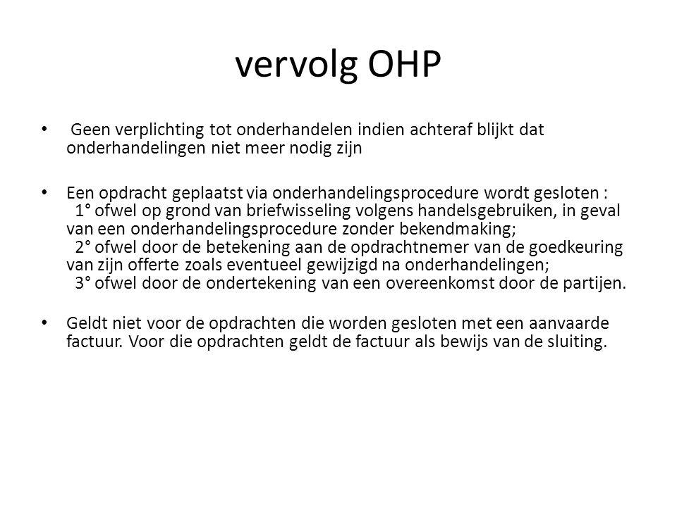 vervolg OHP Geen verplichting tot onderhandelen indien achteraf blijkt dat onderhandelingen niet meer nodig zijn.