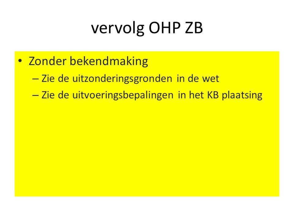 vervolg OHP ZB Zonder bekendmaking