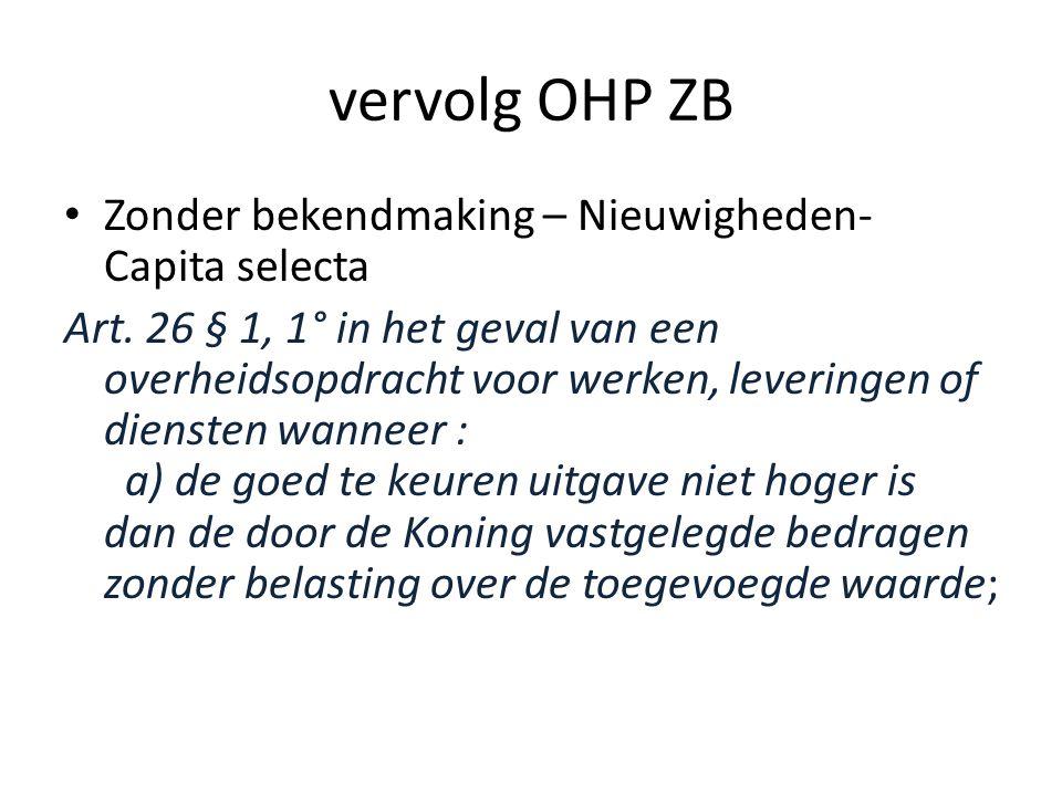 vervolg OHP ZB Zonder bekendmaking – Nieuwigheden- Capita selecta
