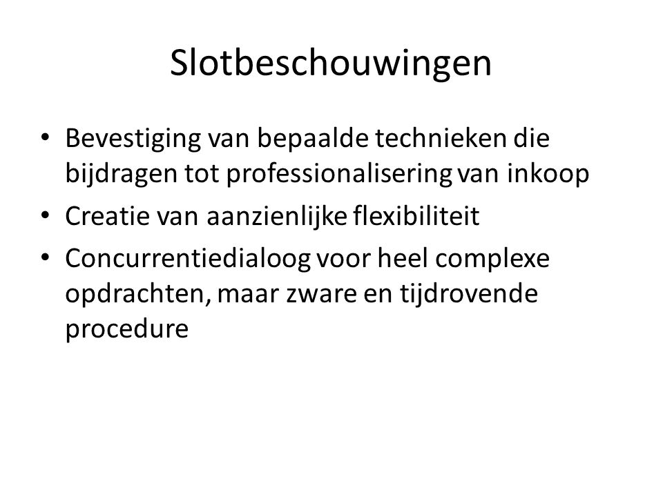 Slotbeschouwingen Bevestiging van bepaalde technieken die bijdragen tot professionalisering van inkoop.