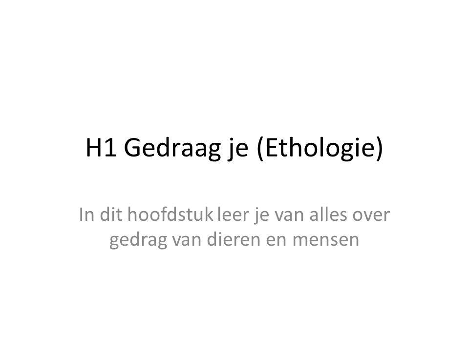 H1 Gedraag je (Ethologie)