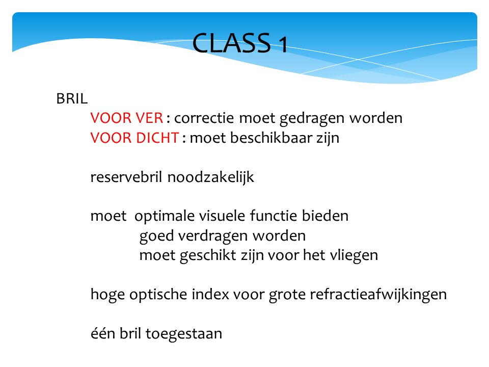 CLASS 1 BRIL VOOR VER : correctie moet gedragen worden