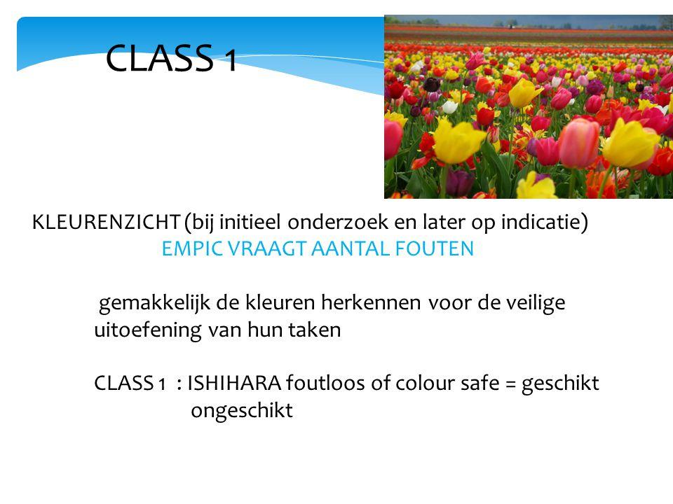 CLASS 1 KLEURENZICHT (bij initieel onderzoek en later op indicatie)