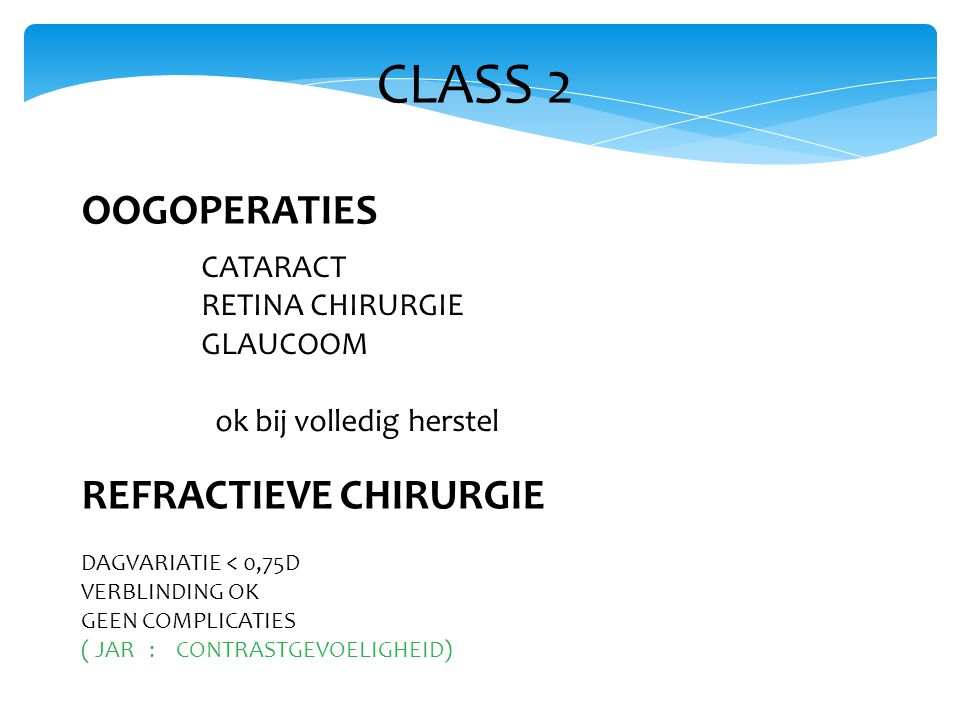 CLASS 2 OOGOPERATIES REFRACTIEVE CHIRURGIE CATARACT RETINA CHIRURGIE
