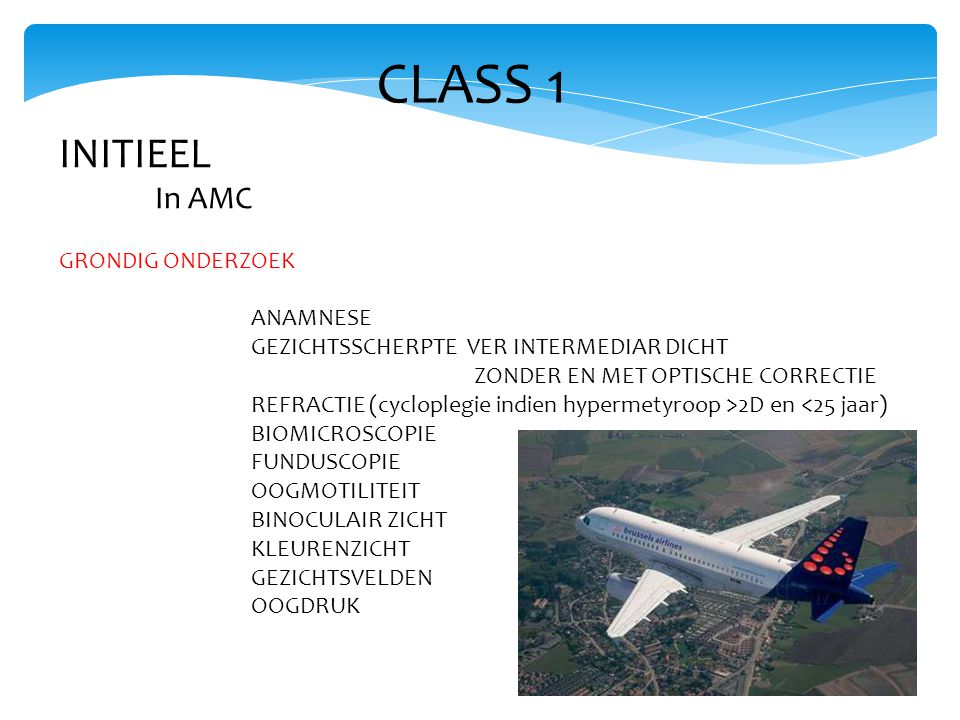 CLASS 1 INITIEEL In AMC GRONDIG ONDERZOEK ANAMNESE