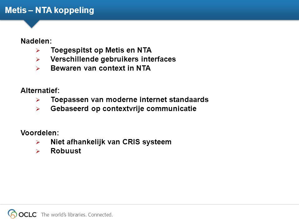 Metis – NTA koppeling Nadelen: Toegespitst op Metis en NTA