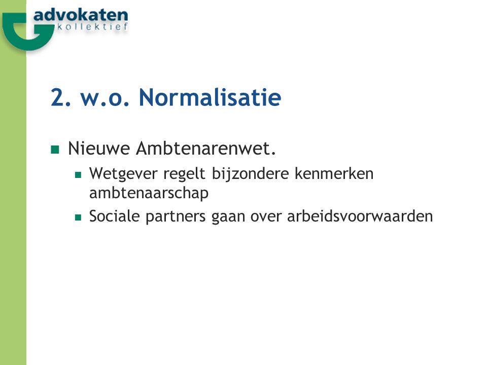 2. w.o. Normalisatie Nieuwe Ambtenarenwet.