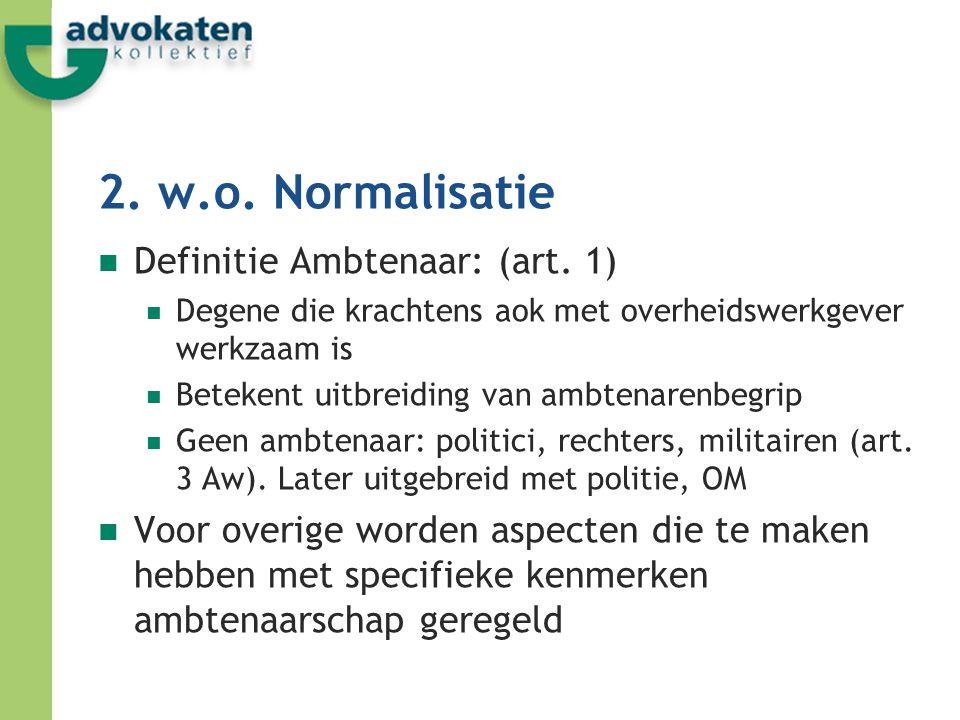 2. w.o. Normalisatie Definitie Ambtenaar: (art. 1)