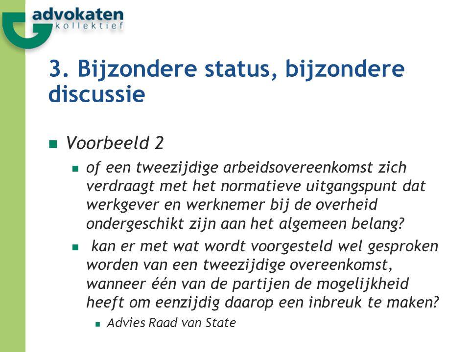3. Bijzondere status, bijzondere discussie