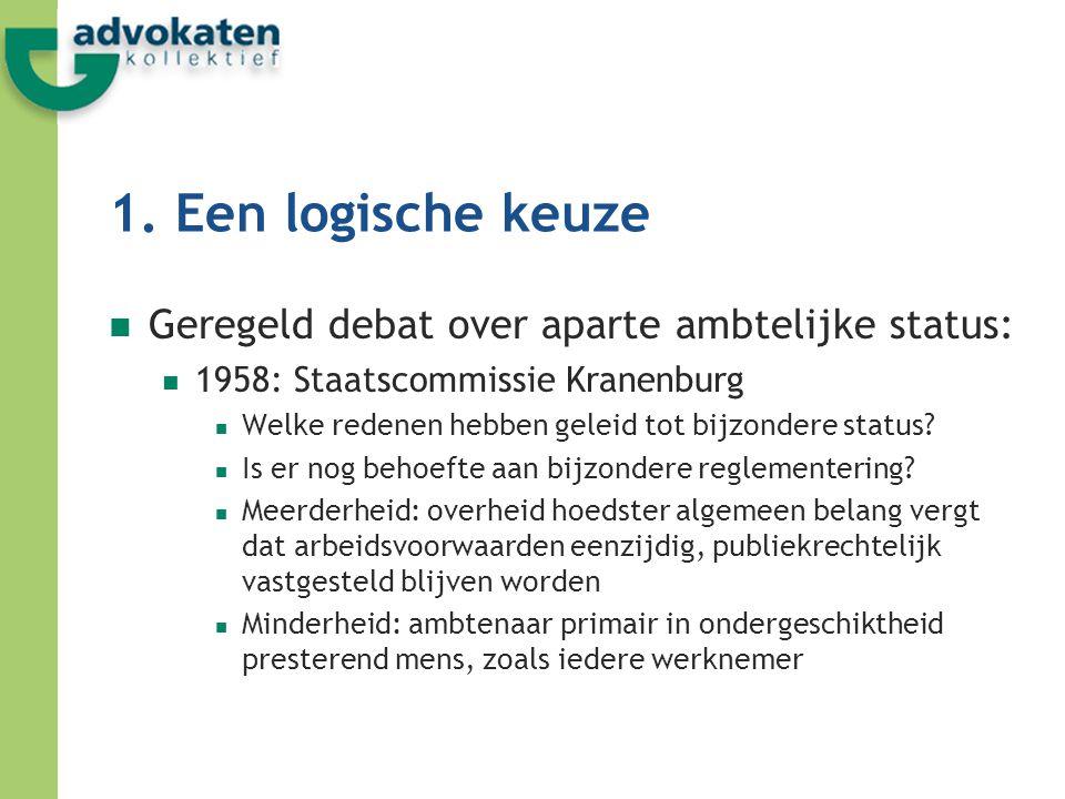 1. Een logische keuze Geregeld debat over aparte ambtelijke status: