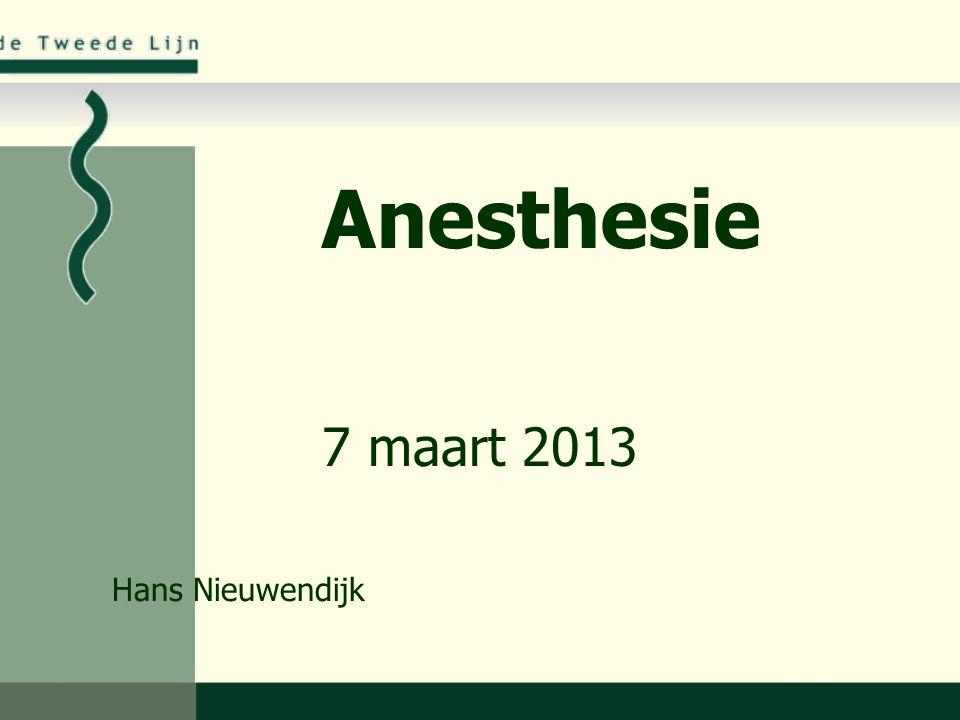 Anesthesie 7 maart 2013 Hans Nieuwendijk