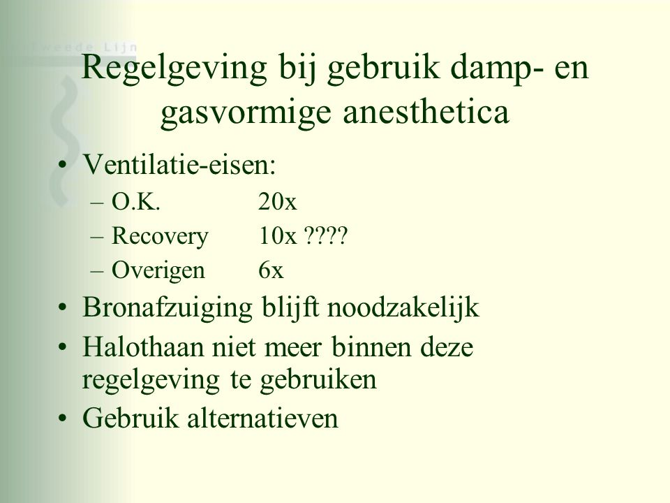 Regelgeving bij gebruik damp- en gasvormige anesthetica
