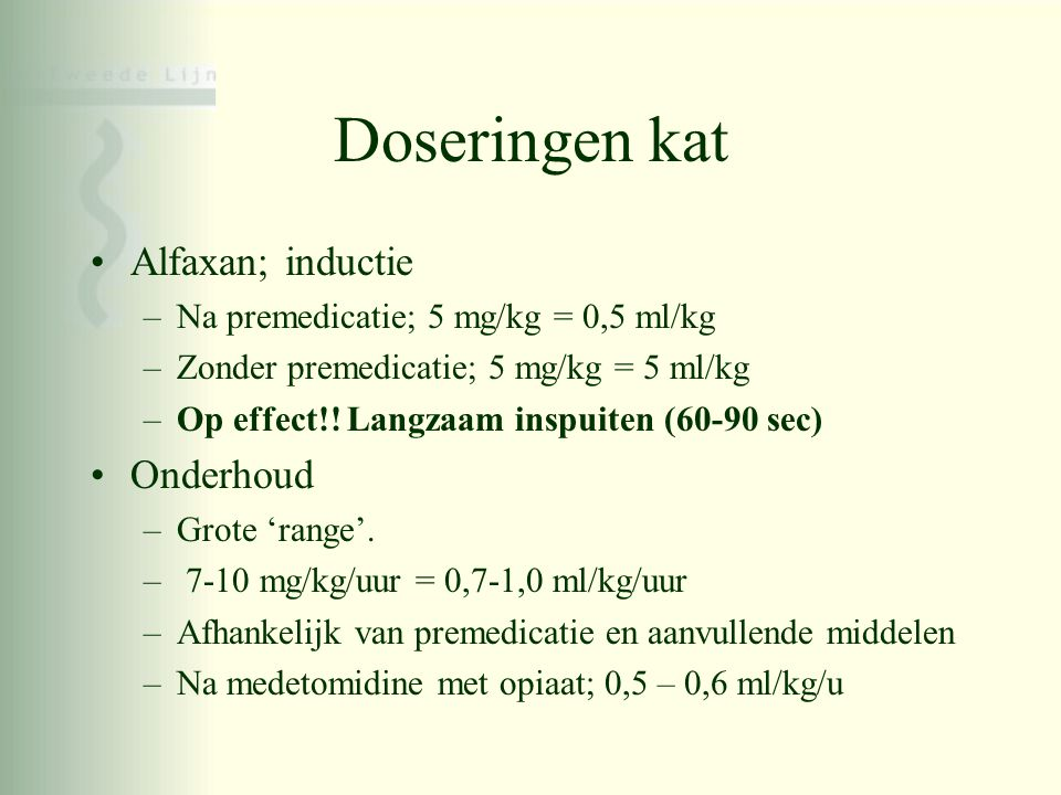 Doseringen kat Alfaxan; inductie Onderhoud