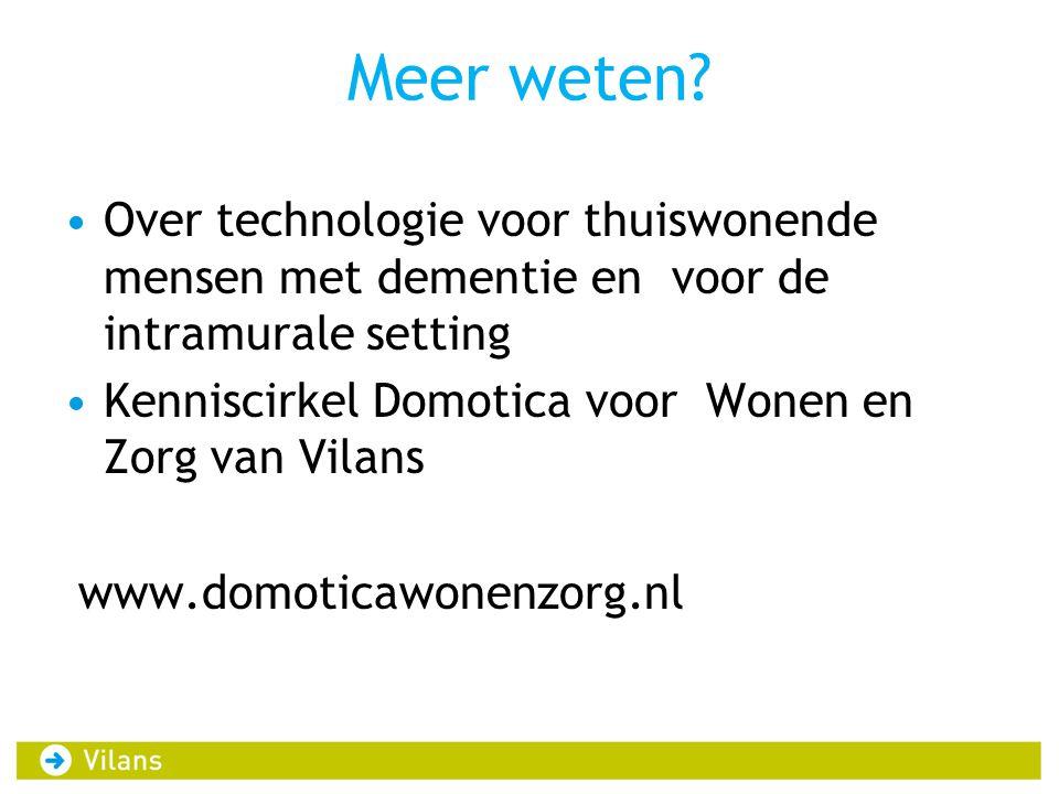 Meer weten Over technologie voor thuiswonende mensen met dementie en voor de intramurale setting.