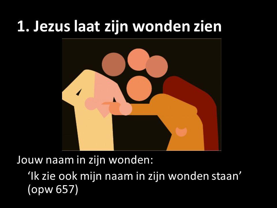 1. Jezus laat zijn wonden zien