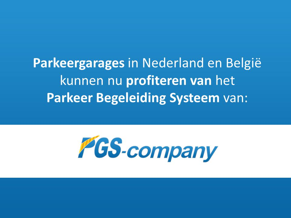 Parkeergarages in Nederland en België kunnen nu profiteren van het Parkeer Begeleiding Systeem van: