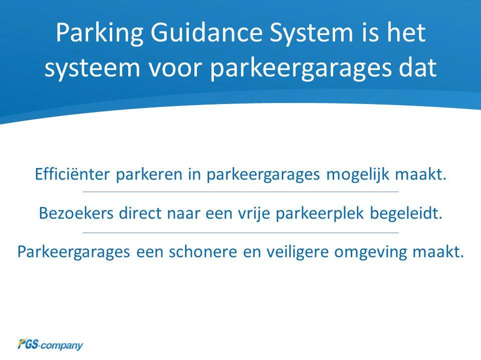 Parking Guidance System is het systeem voor parkeergarages dat