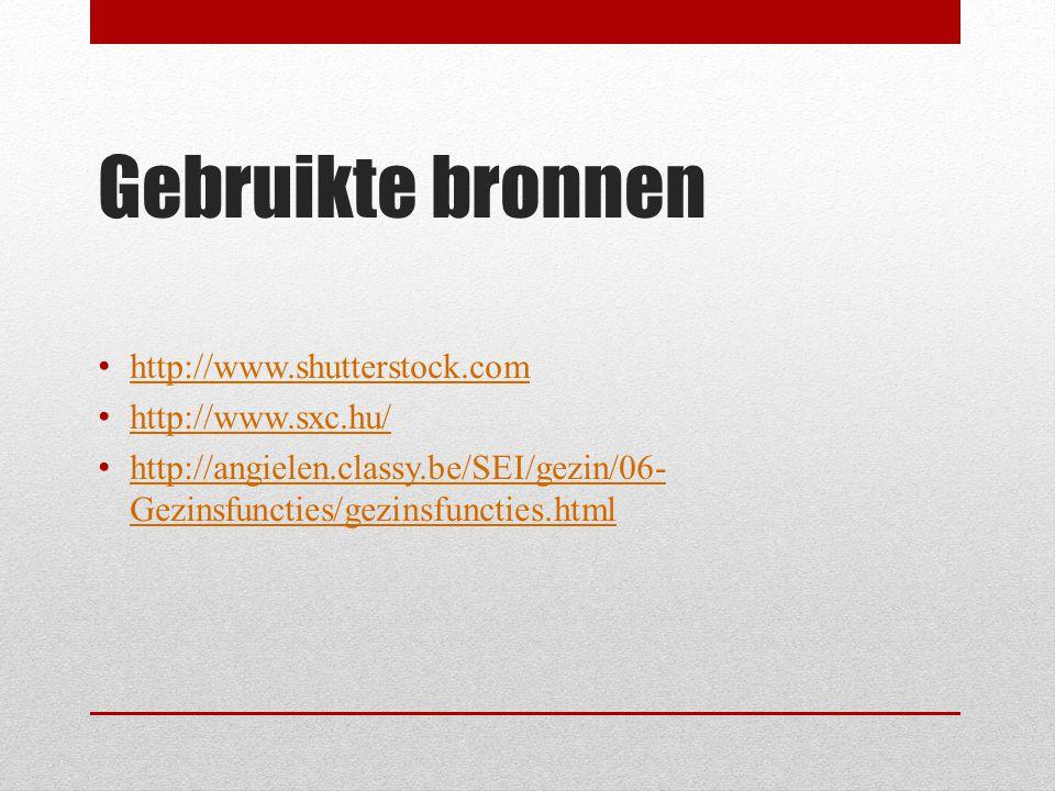 Gebruikte bronnen http://www.shutterstock.com http://www.sxc.hu/