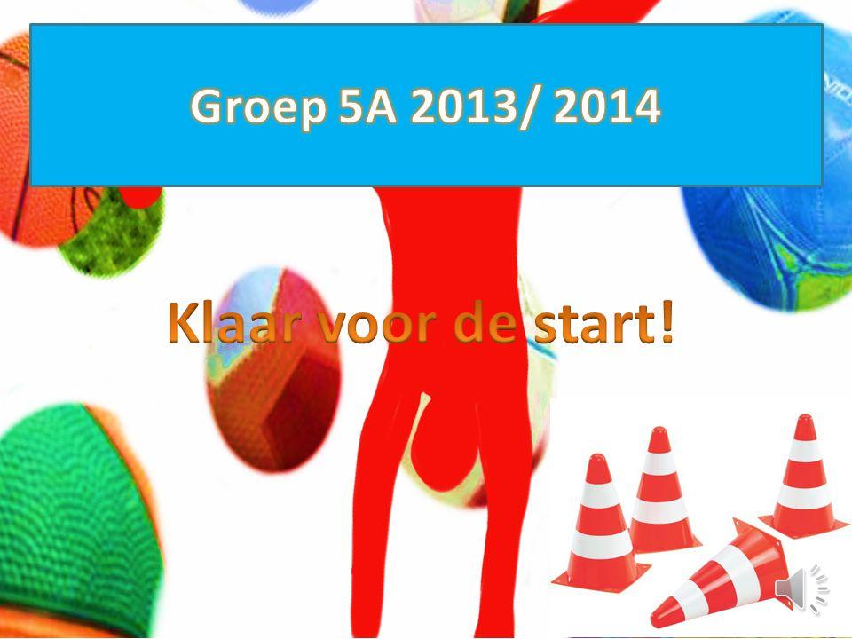 Groep 5A 2013/ 2014 Klaar voor de start!