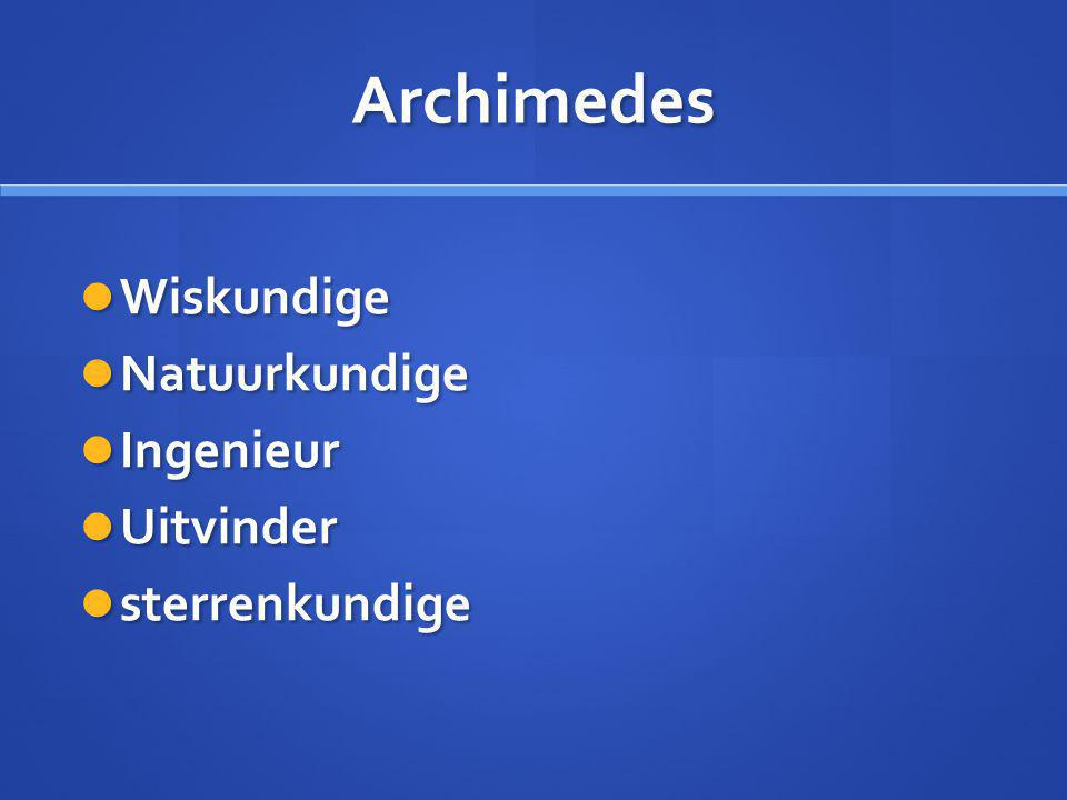 Archimedes Wiskundige Natuurkundige Ingenieur Uitvinder sterrenkundige