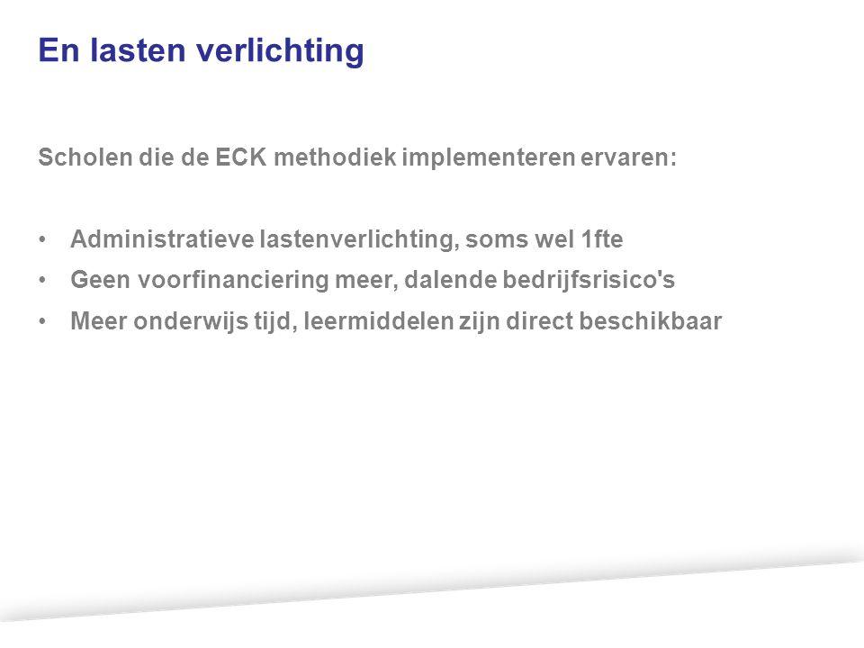 En lasten verlichting Scholen die de ECK methodiek implementeren ervaren: Administratieve lastenverlichting, soms wel 1fte.