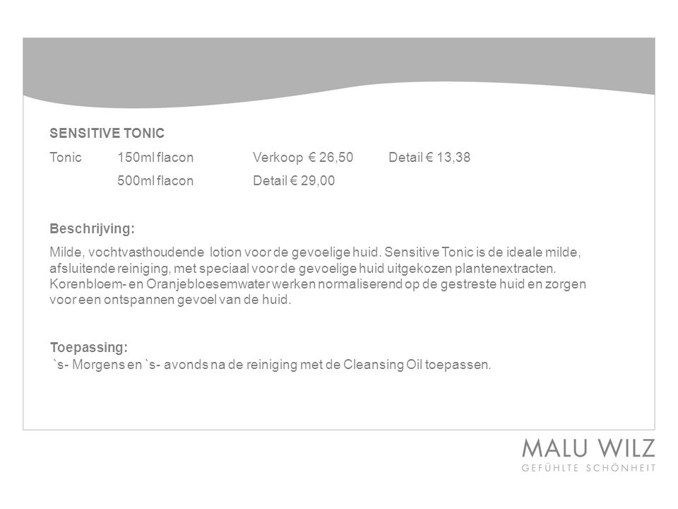 SENSITIVE TONIC Tonic 150ml flacon Verkoop € 26,50 Detail € 13,38. 500ml flacon Detail € 29,00. Beschrijving: