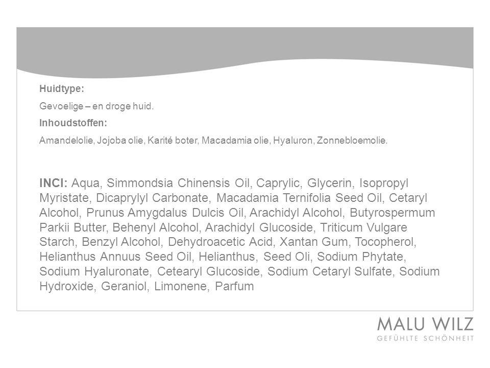 Huidtype: Gevoelige – en droge huid. Inhoudstoffen: Amandelolie, Jojoba olie, Karité boter, Macadamia olie, Hyaluron, Zonnebloemolie.