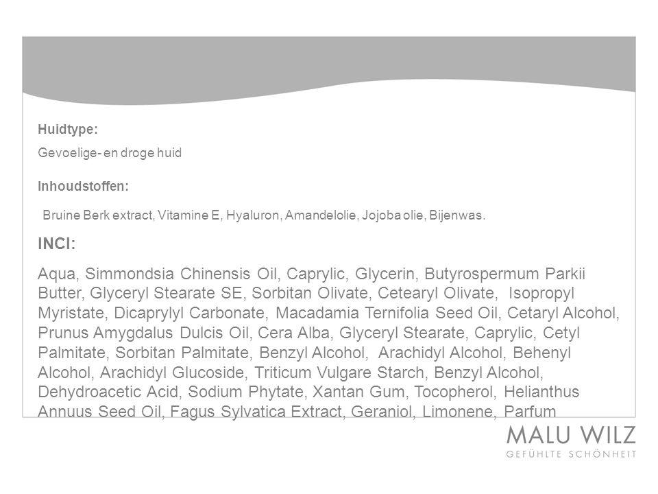 Huidtype: Gevoelige- en droge huid. Inhoudstoffen: Bruine Berk extract, Vitamine E, Hyaluron, Amandelolie, Jojoba olie, Bijenwas.