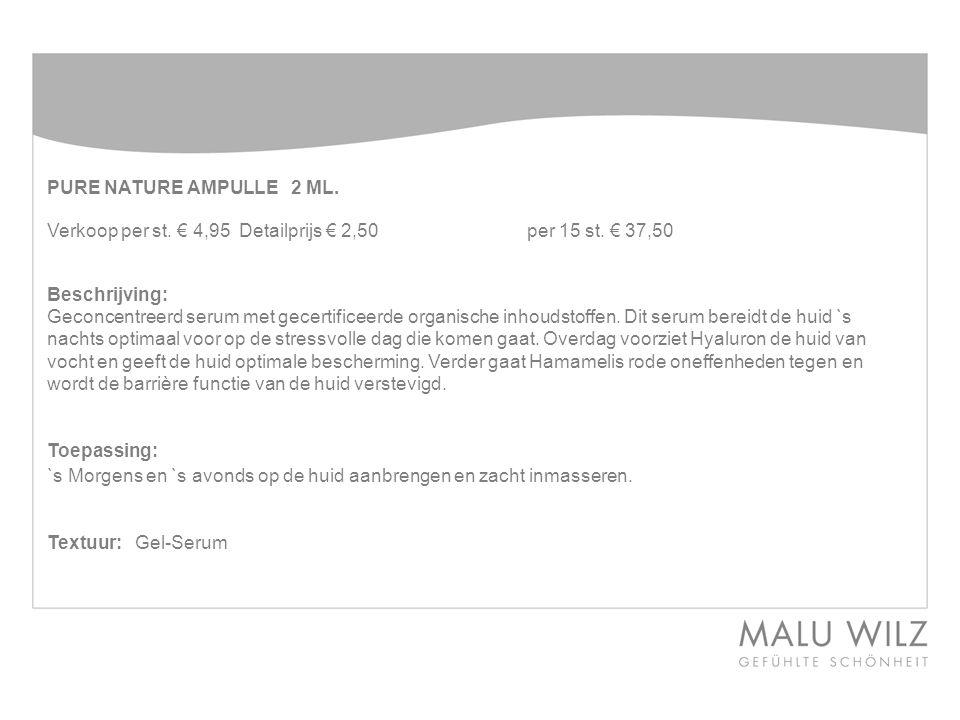 PURE NATURE AMPULLE 2 ML. Verkoop per st. € 4,95 Detailprijs € 2,50 per 15 st. € 37,50. Beschrijving: