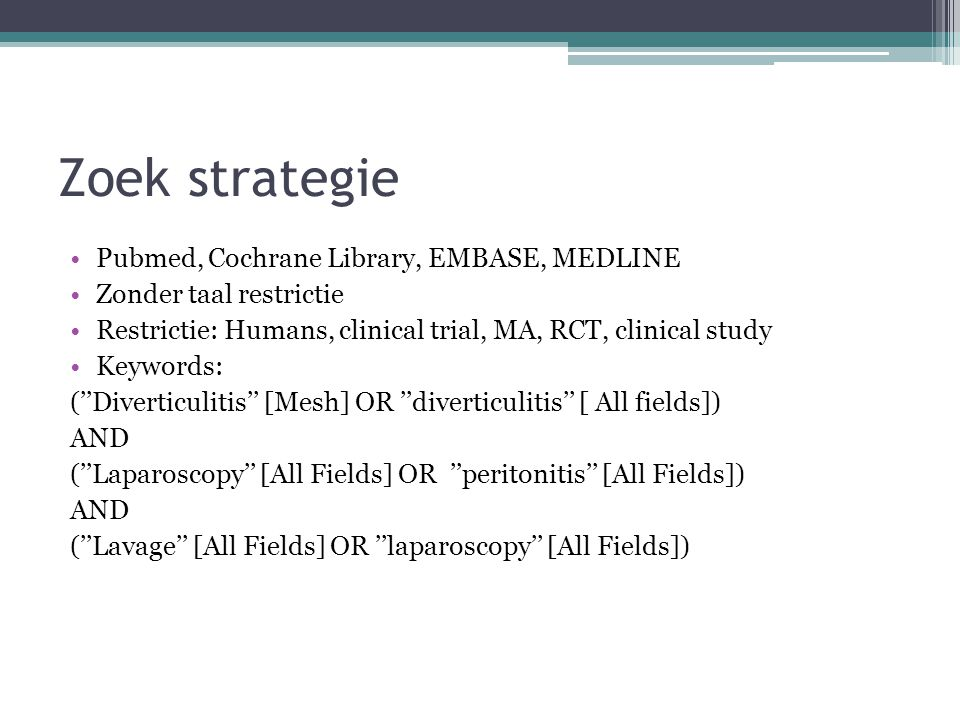 Zoek strategie Pubmed, Cochrane Library, EMBASE, MEDLINE