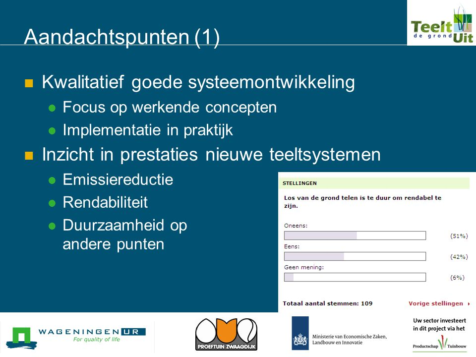 Aandachtspunten (1) Kwalitatief goede systeemontwikkeling
