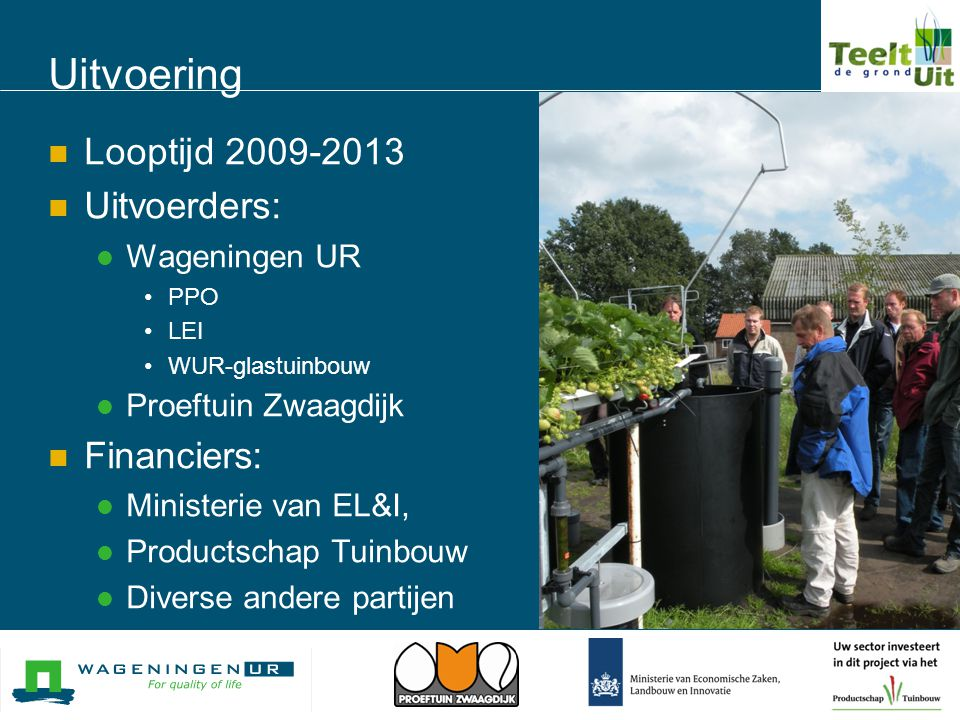 Uitvoering Looptijd 2009-2013 Uitvoerders: Financiers: Wageningen UR