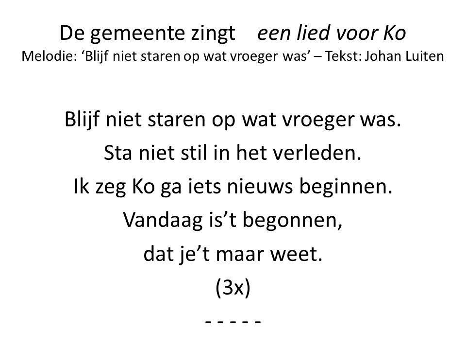 De gemeente zingt een lied voor Ko Melodie: 'Blijf niet staren op wat vroeger was' – Tekst: Johan Luiten