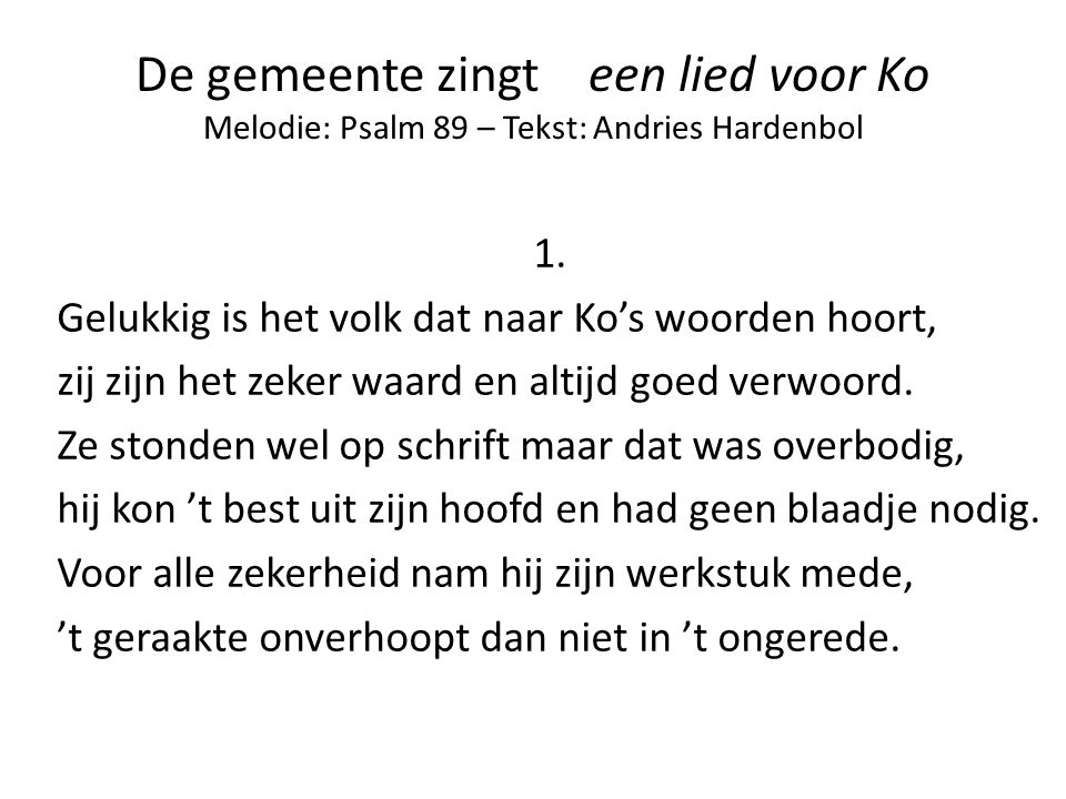 De gemeente zingt een lied voor Ko Melodie: Psalm 89 – Tekst: Andries Hardenbol