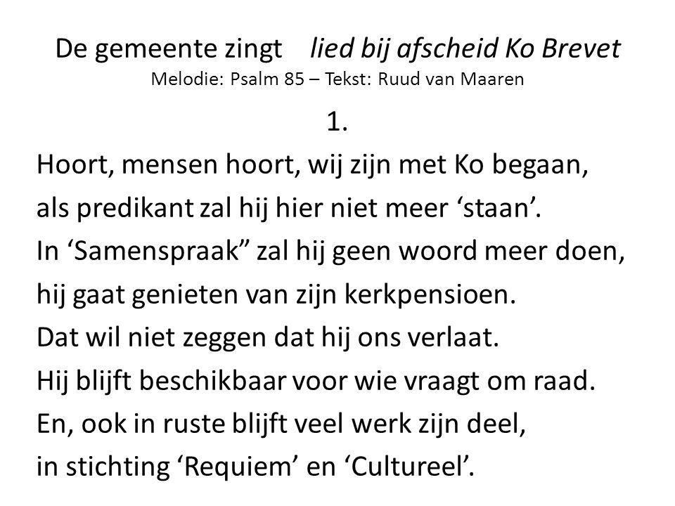 De gemeente zingt lied bij afscheid Ko Brevet Melodie: Psalm 85 – Tekst: Ruud van Maaren