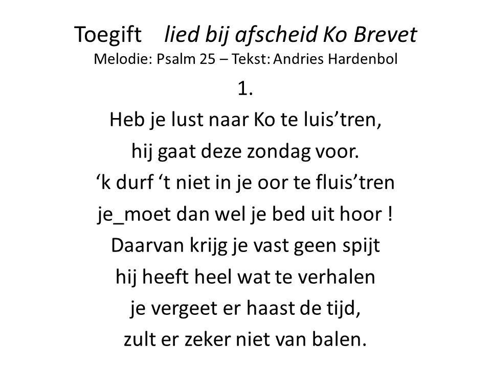 Toegift lied bij afscheid Ko Brevet Melodie: Psalm 25 – Tekst: Andries Hardenbol