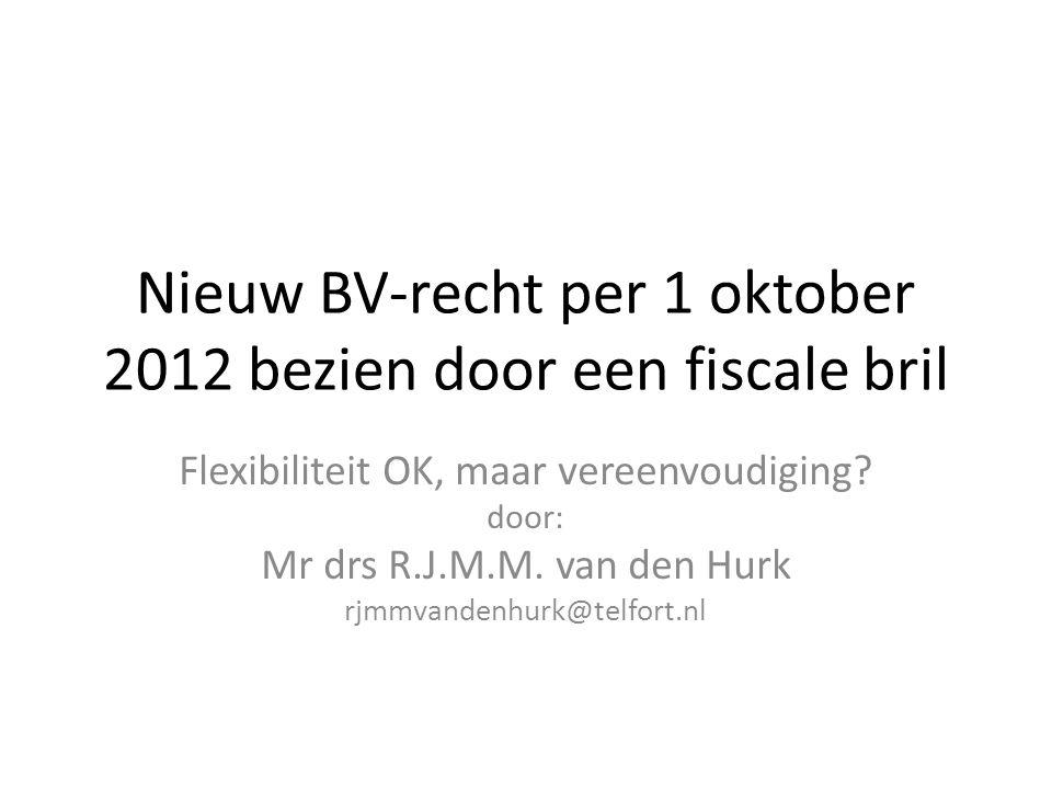 Nieuw BV-recht per 1 oktober 2012 bezien door een fiscale bril