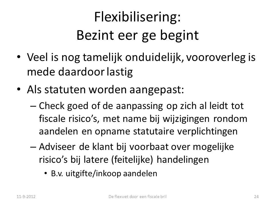 Flexibilisering: Bezint eer ge begint