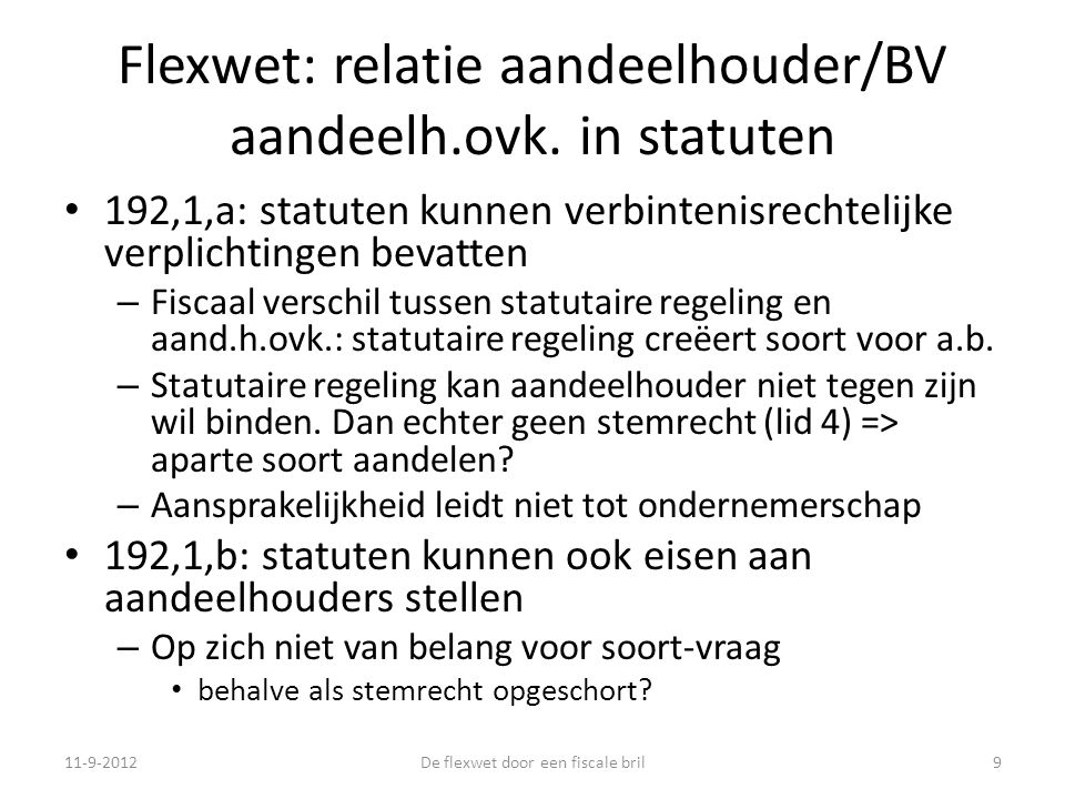 Flexwet: relatie aandeelhouder/BV aandeelh.ovk. in statuten