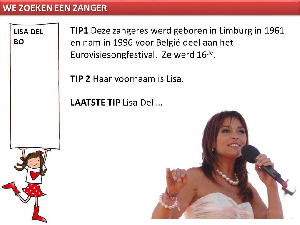TIP 2 Haar voornaam is Lisa. LAATSTE TIP Lisa Del …