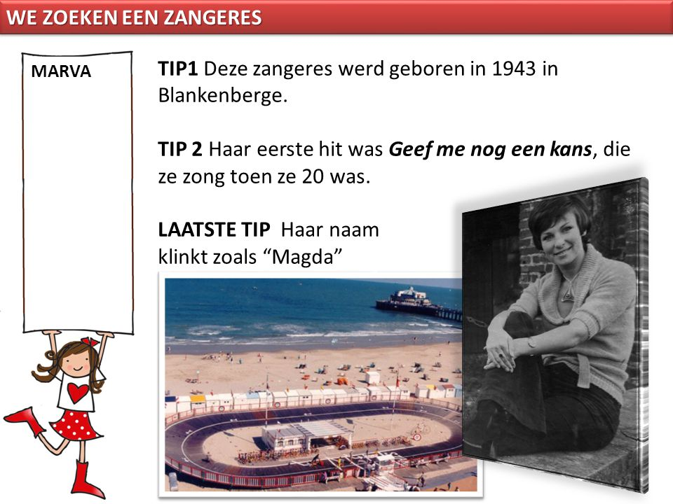 TIP1 Deze zangeres werd geboren in 1943 in Blankenberge.